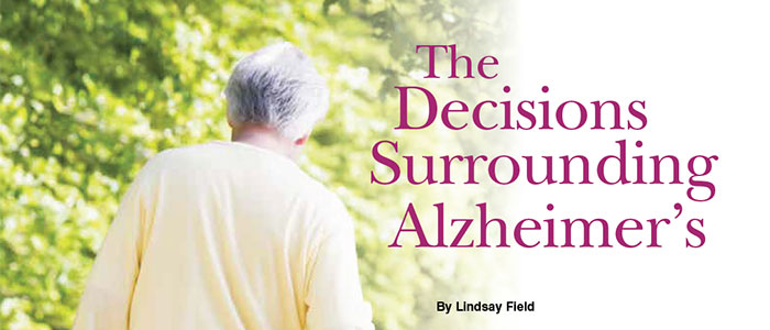 The Decisions Surrounding Alzheimer's